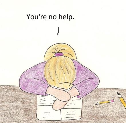 You're no help.