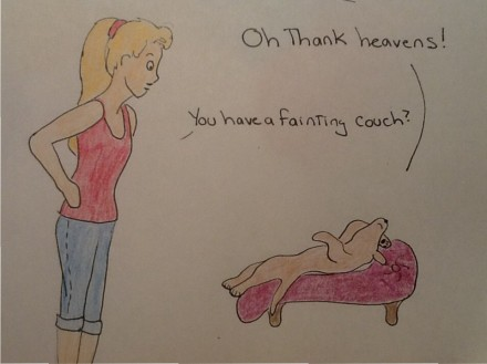 Oh thank heavens! You have a fainting couch?
