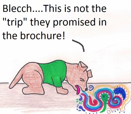 """Blecch...This is not the """"trip"""" they promised in the brochure!"""