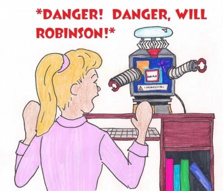 Danger! Danger, Will Robinson!