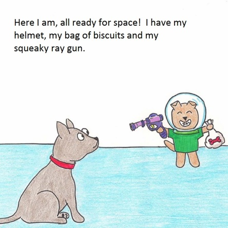 Here I am, all ready for space!  I have my helmet, my bag of biscuits and my squeaky ray gun.