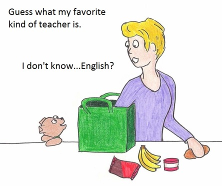 Guess what my favorite kind of teacher is. I don't know...English?