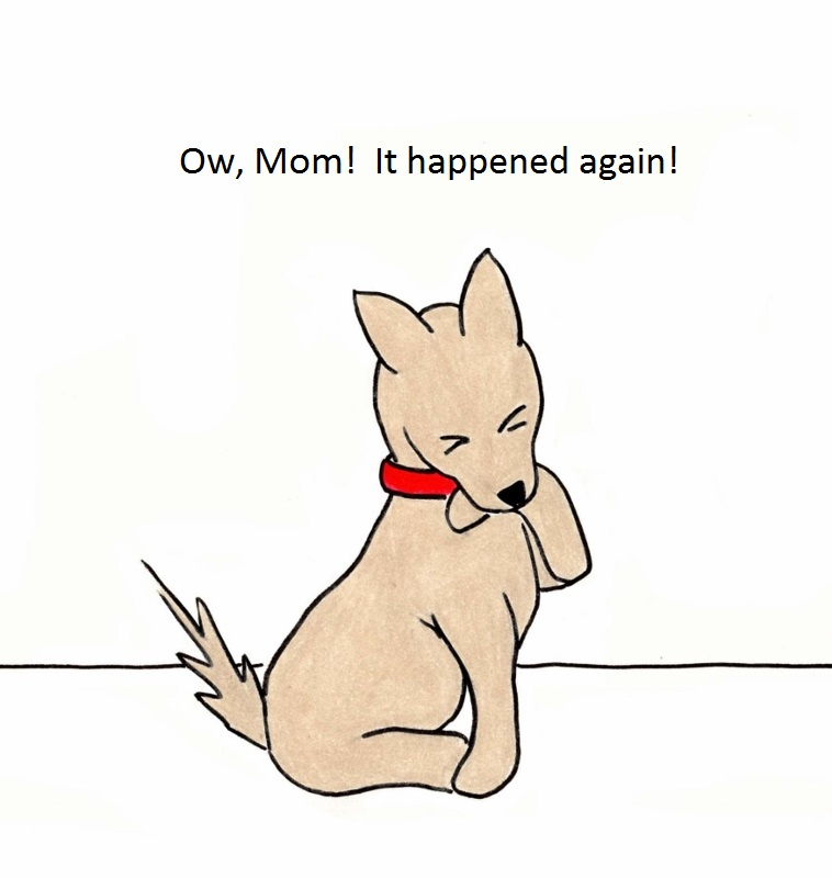 Ow, Mom! It's happened again!