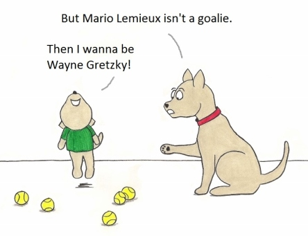 Bu Mario Lemieux isn't a goalie. Then I wanna be Wayne Gretzky!