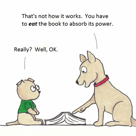 That's not how it works. You have to EAT the book to absorb its power. Really? Well, OK.