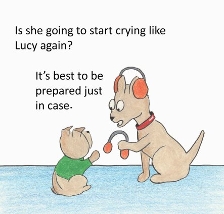 Is she going to start crying like Lucy again?  It's best to be prepared just in case.