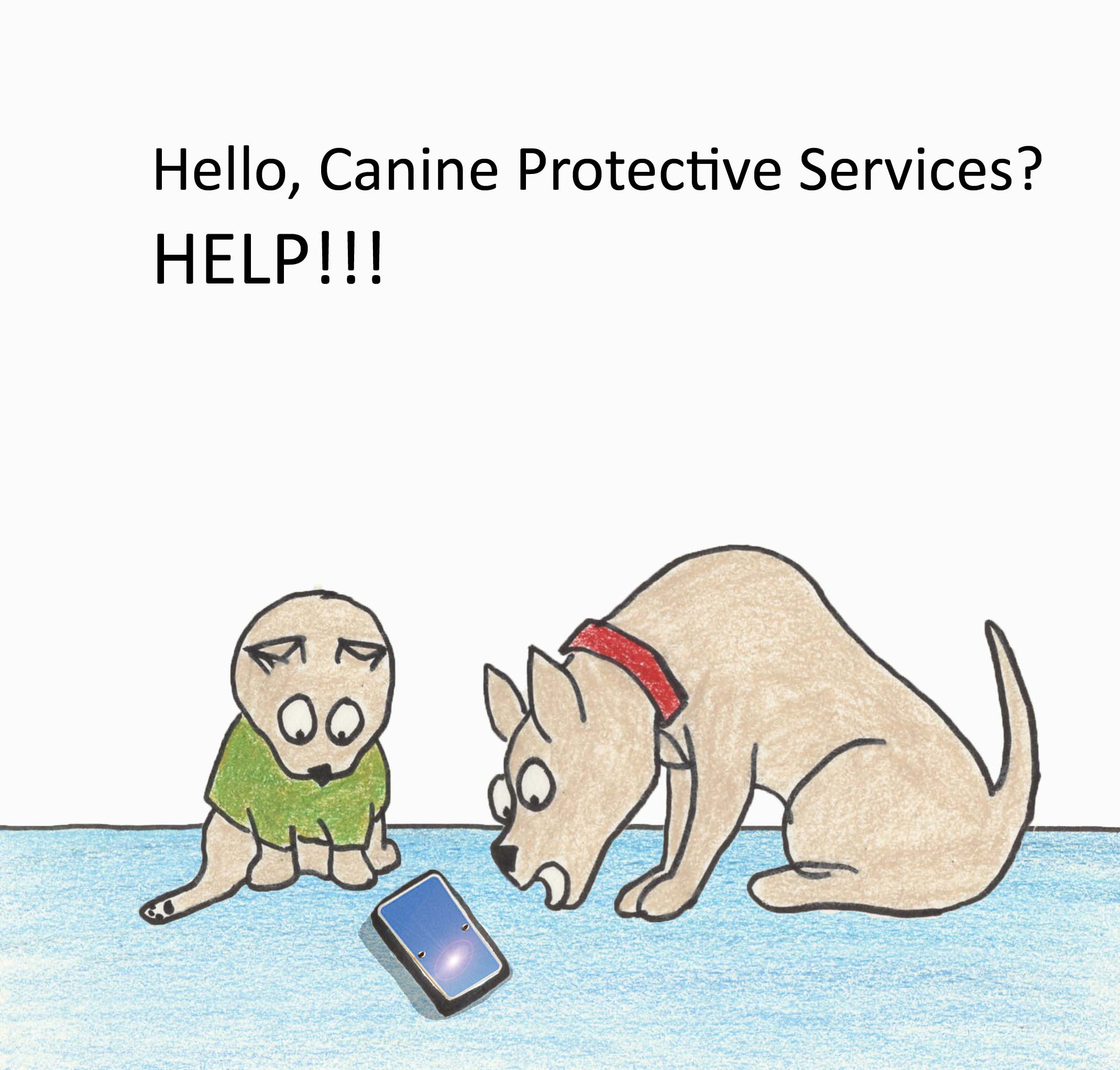 hello, Canine Protective Services? HELP!!!