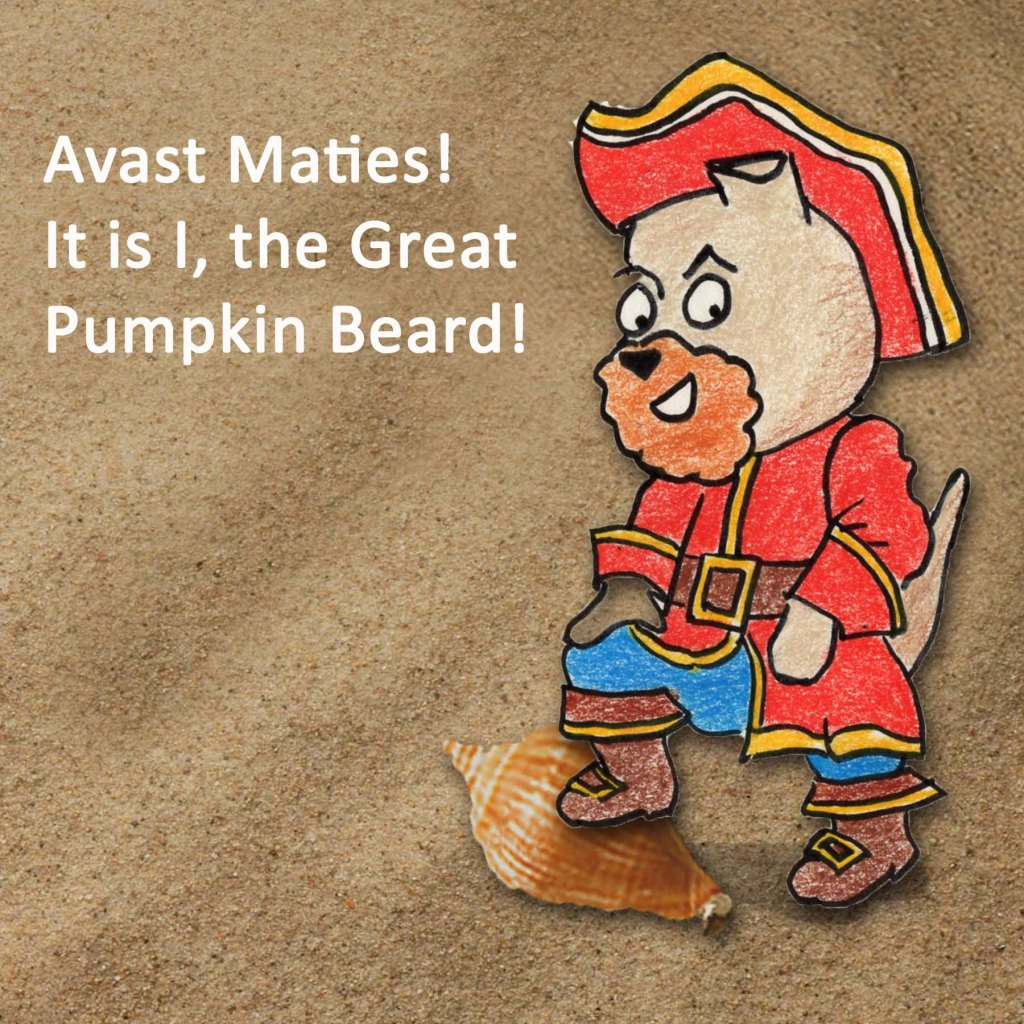 Avast Maties! It is I, the Great Pumpkin Beard!