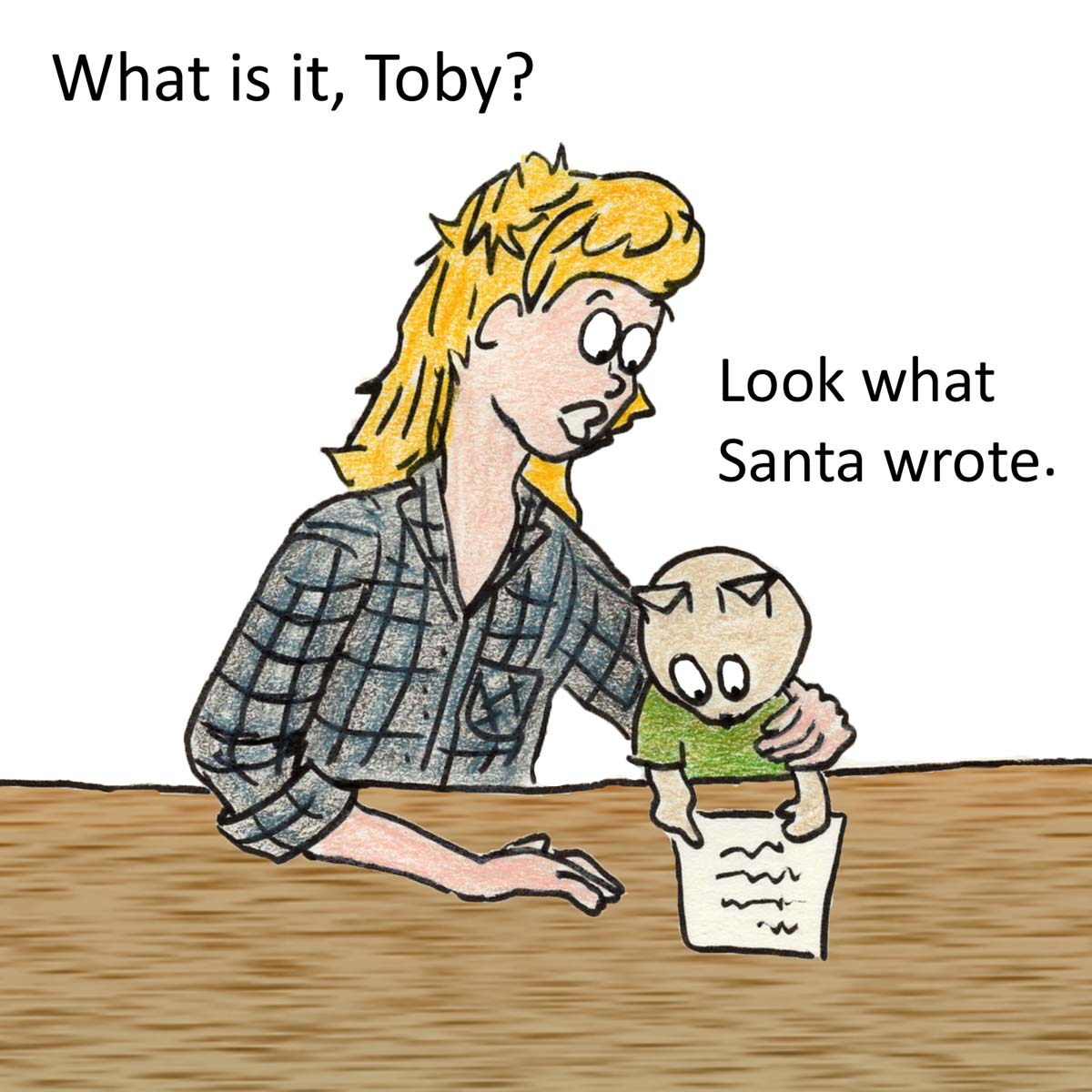 What is it, Toby? Look what Santa wrote.