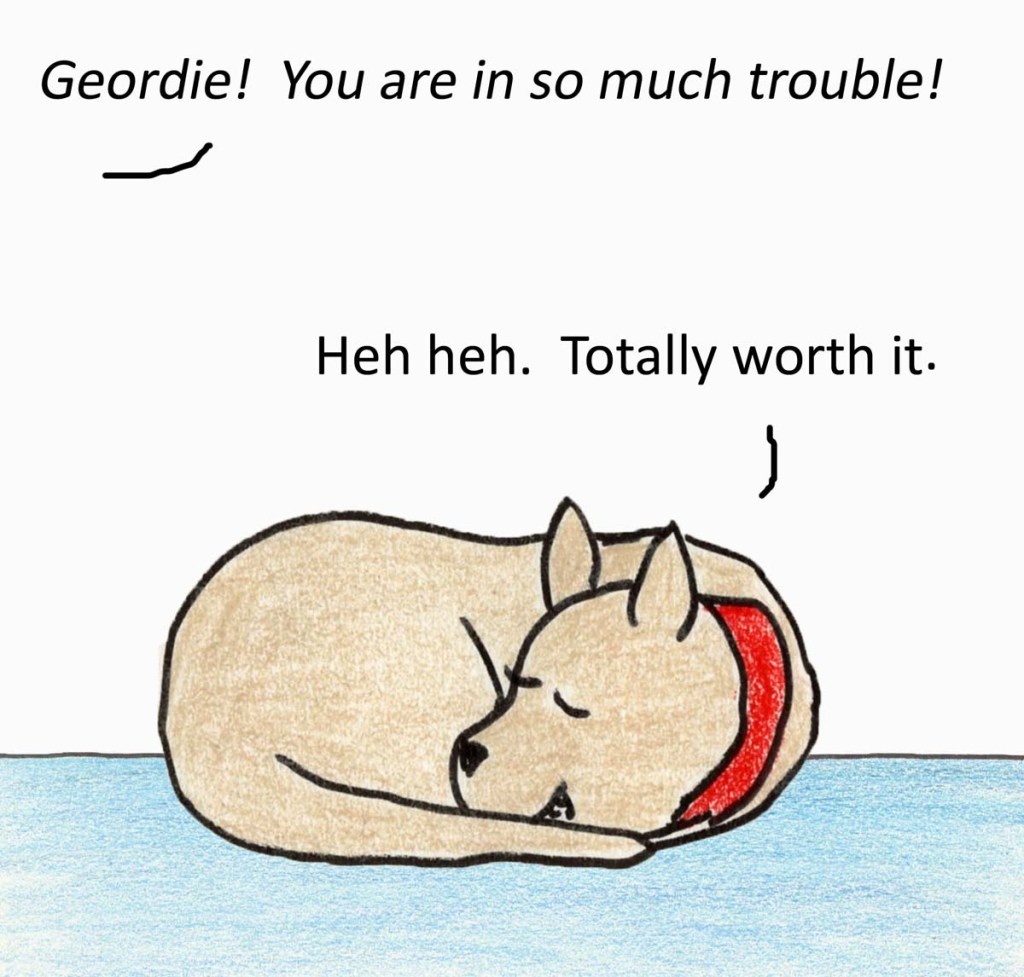 Geordie! You are in so much trouble! Heh heh. Totally worth it.