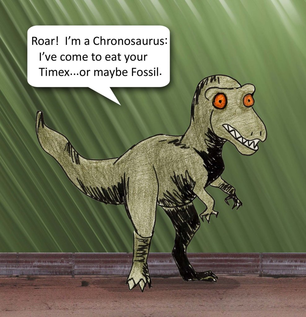 Roar! I'm a Chronosaurus: I've come to eat our Times...or maybe Fossil.