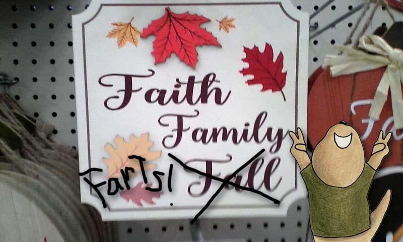 Faith, Family Farts